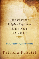 Surviving Triple-Negative Breast Cancer by Patricia Prijatel
