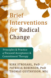 Brief Interventions for Radical Change by Kirk D. Strosahl