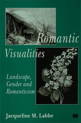 Romantic Visualities by Jacqueline M. Labbe