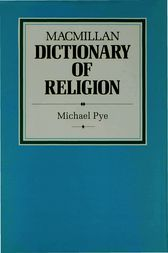 Macmillan Dictionary of Religion by Michael Pye