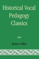Historical Vocal Pedagogy Classics by Berton Coffin