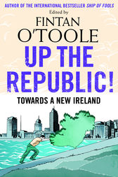 Up the Republic! by Fintan O'Toole