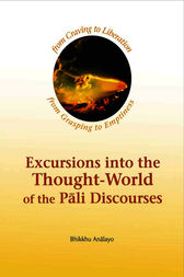Excursions into the Thought-World of the Pali Discourses by Bhikkhu Analayo