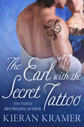 The Earl with the Secret Tattoo by Kieran Kramer