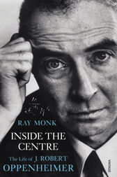 Inside The Centre by Ray Monk