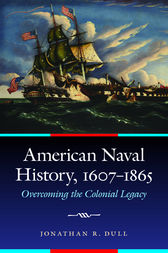 American Naval History, 1607-1865 by Jonathan R. Dull
