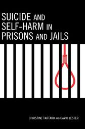 Suicide and Self-Harm in Prisons and Jails by Christine Tartaro