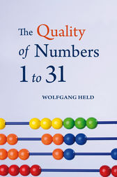 The Quality of Numbers 1-31 by Wolfgang Held