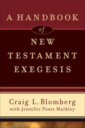 A Handbook of New Testament Exegesis by Craig L. Blomberg