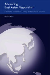 Advancing East Asian Regionalism by Melissa Curley