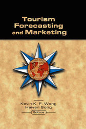 Tourism Forecasting and Marketing by Kevin Wong