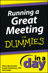 Running a Great Meeting In a Day For Dummies by Marty Brounstein