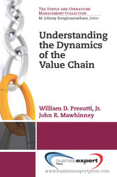 Understanding the Dynamics of the Value Chain by William D. Presutti