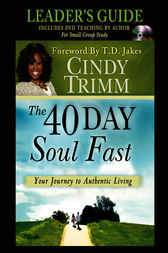 The 40 Day Soul Fast Leader's Guide by Cindy Trimm