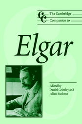 The Cambridge Companion to Elgar by Daniel M. Grimley