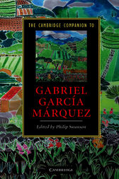The Cambridge Companion to Gabriel García Márquez by Philip Swanson