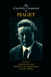 The Cambridge Companion to Piaget by Ulrich Müller