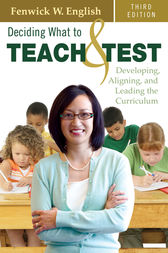 Deciding What to Teach and Test by Fenwick W. English