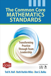The Common Core Mathematics Standards by Ted H. Hull