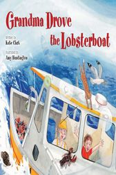 Grandma Drove the Lobsterboat by Katie Clark