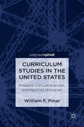 Curriculum Studies in the United States by William F. Pinar