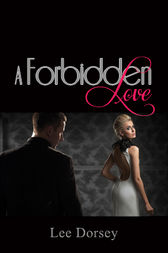 A Forbidden Love by Lee Dorsey