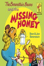 The Berenstain Bears and the Missing Honey by Stan Berenstain