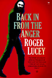 Back in from the Anger by Roger Lucey