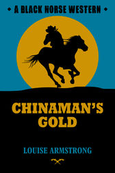 Chinaman's Gold by Lou Armstrong
