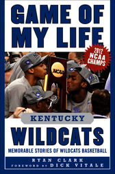 Game of My Life Kentucky Wildcats by Ryan Clark