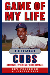 Game of My Life Chicago Cubs by Lew Freedman