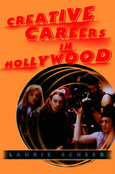 Creative Careers in Hollywood by Laurie Scheer