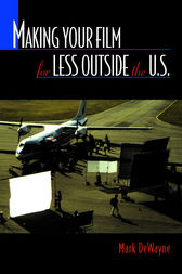 Making Your Film for Less Outside the U.S. by Mark Dewayne