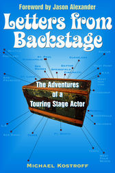 Letters from Backstage by Michael Kostroff