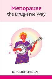 Menopause: The Drug-Free Way by Juliet Bressan