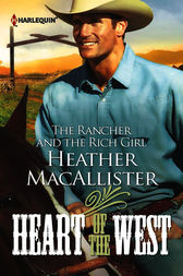 The Rancher and the Rich Girl by Heather MacAllister