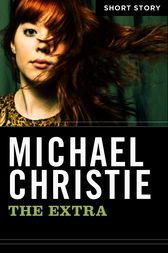 The Extra by Michael Christie