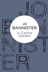 A Cactus Garden by Jo Bannister