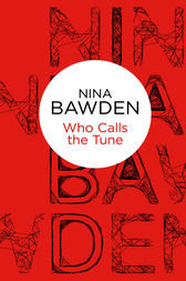 Who Calls The Tune by Nina Bawden