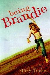 Being Brandie by Mary Tucker