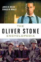 The Oliver Stone Encyclopedia by James M. Welsh
