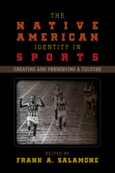 The Native American Identity in Sports by Frank A. Salamone