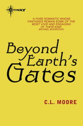Beyond Earth's Gates by C.L. Moore