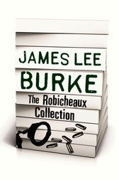 JAMES LEE BURKE – THE ROBICHEAUX COLLECTION by James Lee Burke