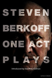 Steven Berkoff: One Act Plays by Steven Berkoff