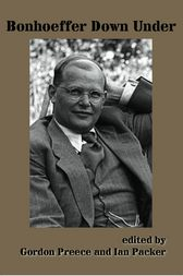 Bonhoeffer Down Under by Gordon Preece