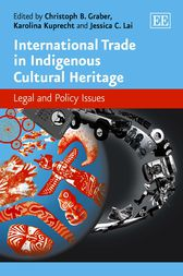 International Trade in Indigenous Cultural Heritage by Christophe B. Graber