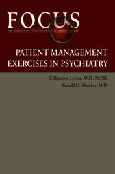 FOCUS Patient Management Exercises in Psychiatry by B. Harrison Levine