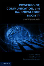 PowerPoint, Communication, and the Knowledge Society by Hubert Knoblauch