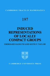 Induced Representations of Locally Compact Groups by Eberhard Kaniuth